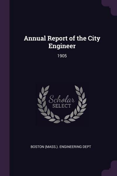Annual Report of the City Engineer: 1905