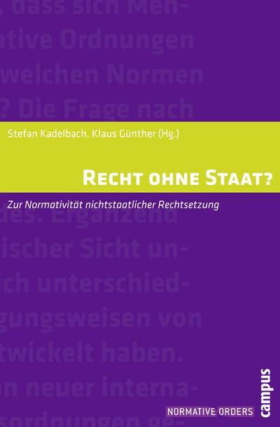 Recht ohne Staat?: Zur Normativität nichtstaatlicher Rechtsetzung (Normative Orders, 4)