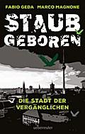 Staubgeboren; Die Stadt der Vergänglichen; Übers. v. Burkhardt, Christiane; Deutsch