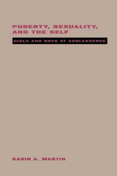 Puberty, Sexuality and the Self: Girls and Boys at Adolescence