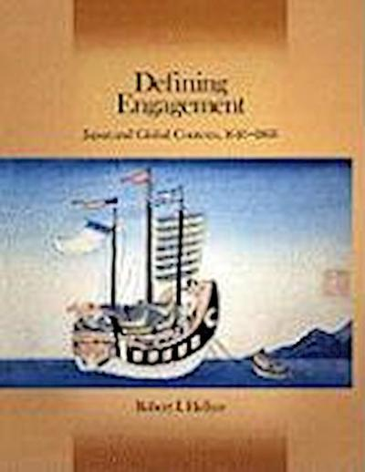 Defining Engagement: Japan and Global Contexts, 1640 - 1868