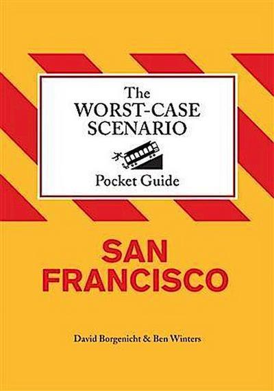 Worst-Case Scenario Pocket Guide: San Francisco