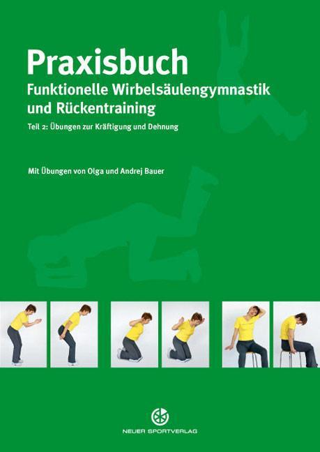 Praxisbuch funktionelle Wirbelsäulengymnastik und Rückentraining 02, Olga B ...