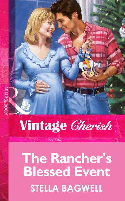 The Rancher's Blessed Event (Mills & Boon Vintage Cherish)