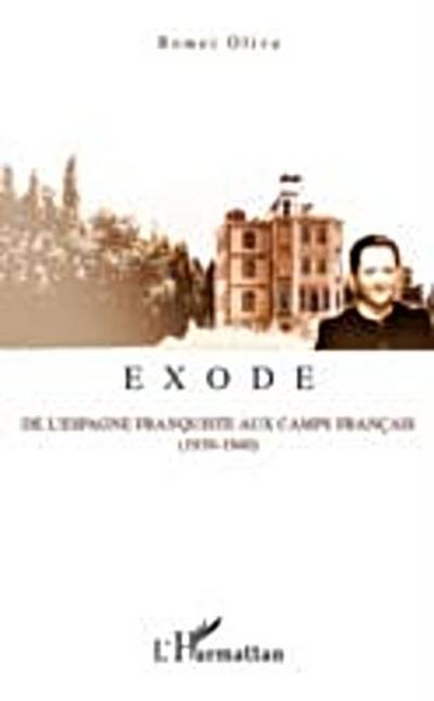 Exode - de l'espagne franquiste aux camps francais (1939-194