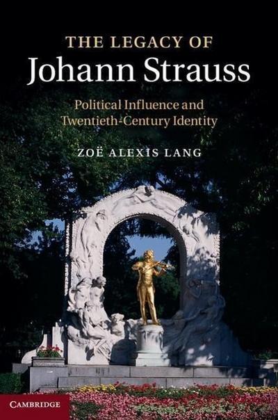 The Legacy of Johann Strauss: Political Influence and Twentieth-Century Identity