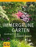 Immergrüne Gärten: Ganzjährige Pracht mit Rho ...