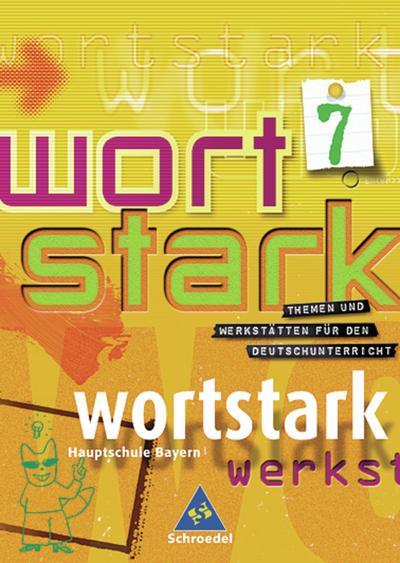 Wortstark. SprachLeseBuch 7 R. Neubearbeitung. Rechtschreibung 2006