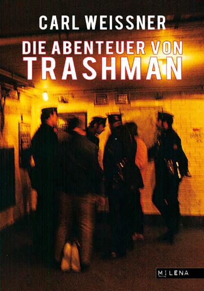 Die Abenteuer von Trashman, Carl Weissner