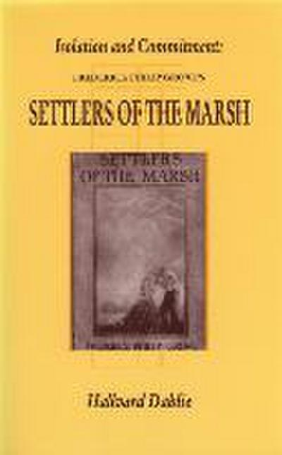 Isolation and Commitment: F.P. Grove's Settlers of the Marsh