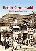 Berlin-Grunewald; in alten Aufnahmen; Archivb ...