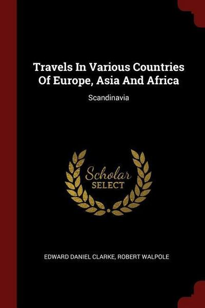 Travels in Various Countries of Europe, Asia and Africa: Scandinavia