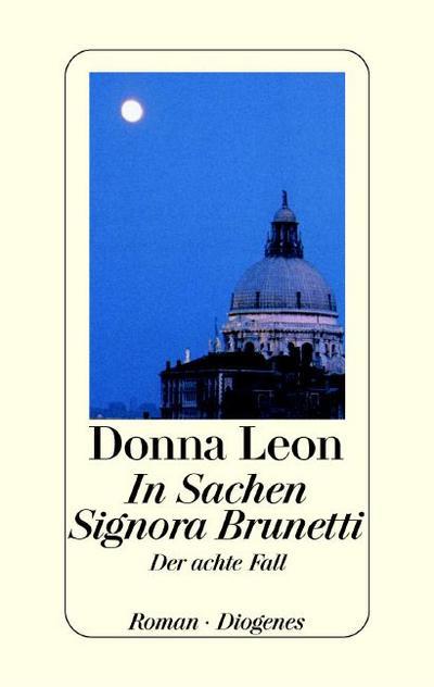 In Sachen Signora Brunetti: Der achte Fall. Roman