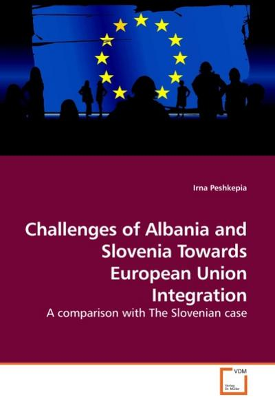 Challenges of Albania and Slovenia Towards European Union Integration