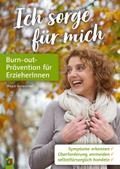 Ich sorge für mich - Burn-out-Prävention für ErzieherInnen