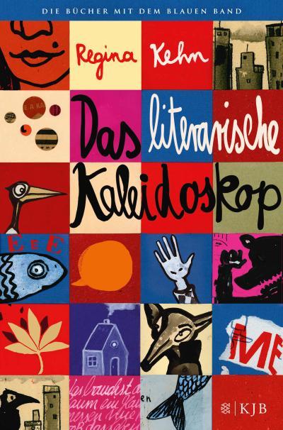 Das literarische Kaleidoskop: Ausgesucht und ausgezeichnet von Regina Kehn (Die Bücher mit dem blauen Band)