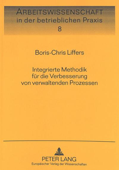 Integrierte Methodik für die Verbesserung von verwaltenden Prozessen