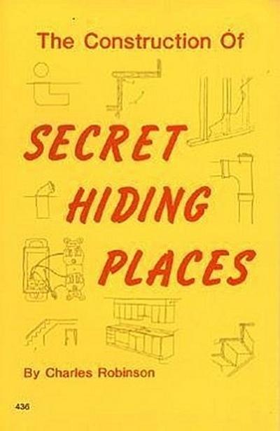 The Construction of Secret Hiding Places