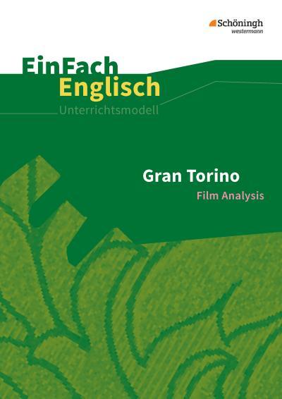 Gran Torino: Filmanalyse. EinFach Englisch Unterrichtsmodelle