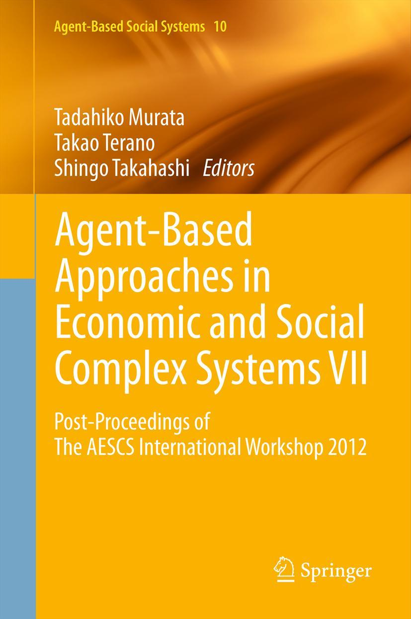 Agent-Based Approaches in Economic and Social Complex Systems VII Tadahiko  ...