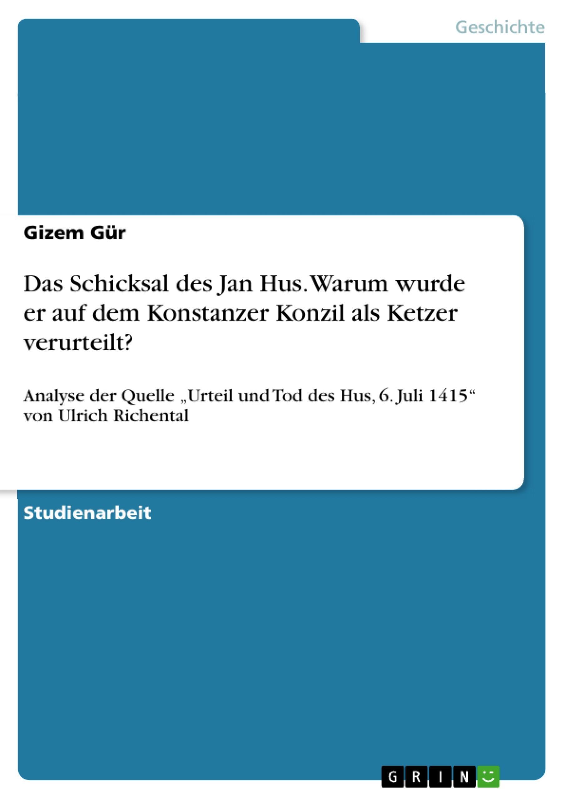 Das Schicksal des Jan Hus. Warum wurde er auf dem Konstanzer Konzil als Ket ...