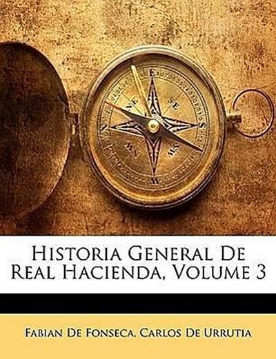 Historia General De Real Hacienda, Volume 3