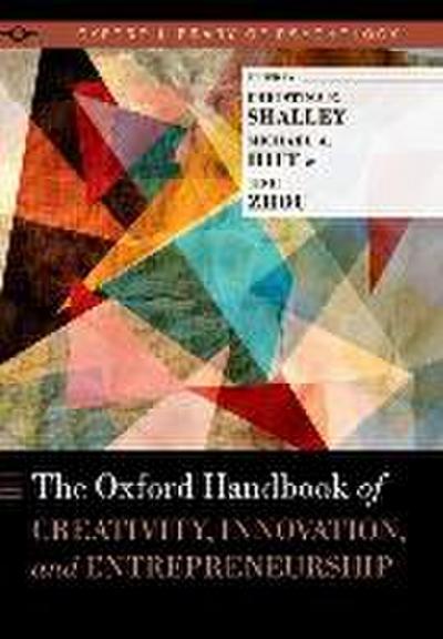 The Oxford Handbook of Creativity, Innovation, and Entrepreneurship