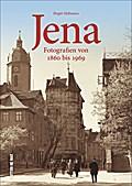 Jena; Fotografien von 1860 bis 1969; Sutton A ...
