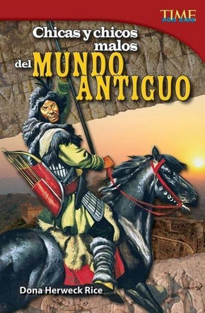 Chicas y Chicos Malos del Mundo Antiguo (Bad Guys and Gals of the Ancient World) (Spanish Version) (Challenging)