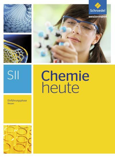 Chemie heute. Einführungsphase: Schülerband. Sekundarstufe 2. Hessen