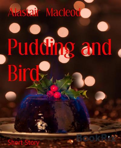 Pudding and Bird