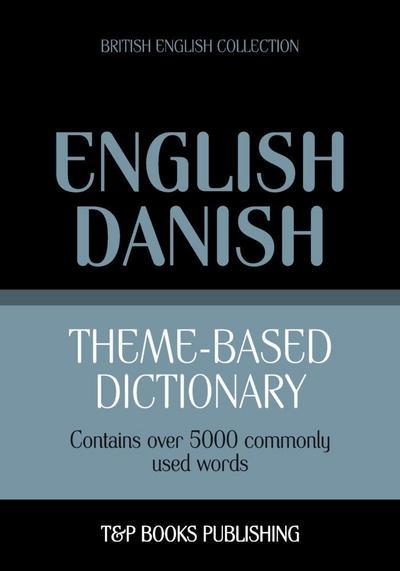 Theme-based dictionary British English-Danish - 5000 words