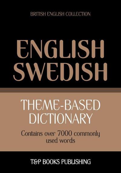 Theme-based dictionary British English-Swedish - 7000 words