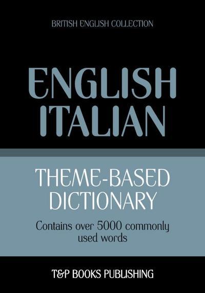 Theme-based dictionary British English-Italian - 5000 words