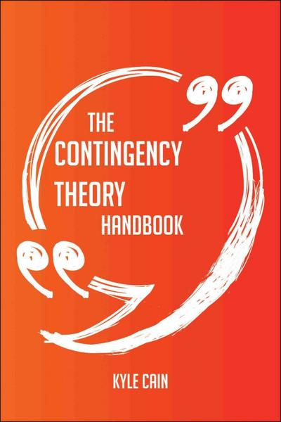 The Contingency Theory Handbook - Everything You Need To Know About Contingency Theory