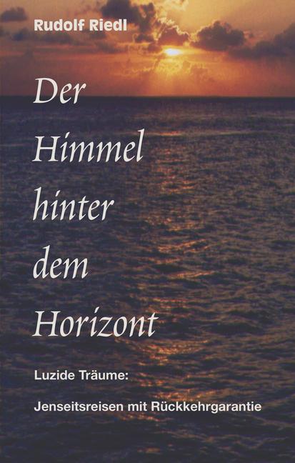 Der Himmel hinter dem Horizont Rudolf Riedl