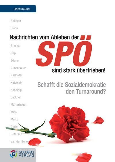 Nachrichten vom Ableben der SPÖ sind stark übertrieben. Schafft die Sozialdemokratie den Turnaround? - Goldegg Verlag - Gebundene Ausgabe, Deutsch, Barbara Blaha, Schafft die Sozialdemokratie den Turnaround?, Schafft die Sozialdemokratie den Turnaround?
