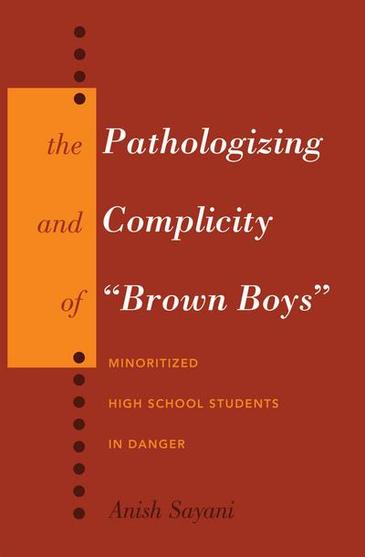 The Pathologizing and Complicity of 'Brown Boys'