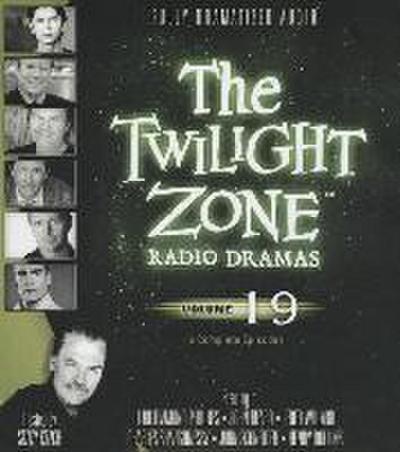 The Twilight Zone Radio Dramas, Volume 19