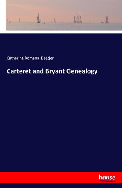 Carteret and Bryant Genealogy