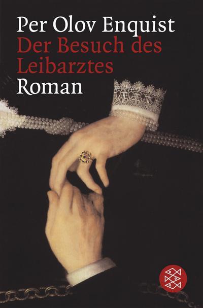 Der Besuch des Leibarztes: Roman