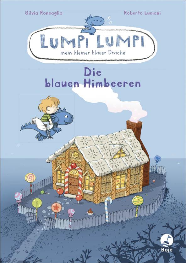 Lumpi Lumpi, mein kleiner blauer Drache - Die blauen Himbeeren Silvia Ronca ...
