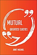 Mutual Greatest Quotes - Quick, Short, Medium ...
