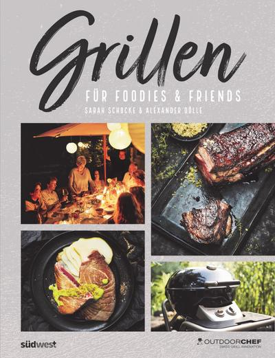 Grillen für Foodies & Friends
