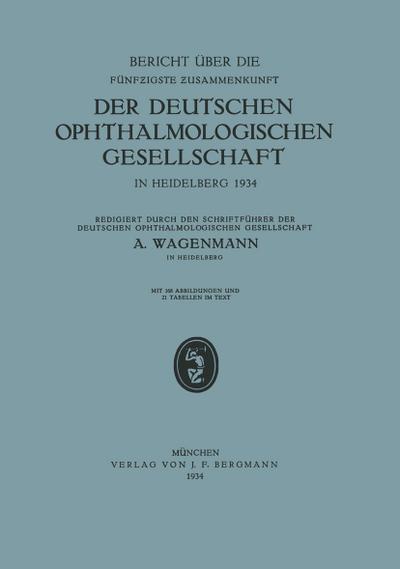 Bericht uber die Funfzigste Zusammenkunft der Deutschen Ophthalmologischen Gesellschaft in Heidelberg 1934