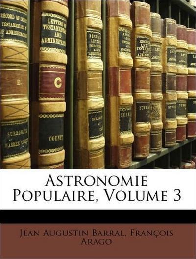 Astronomie Populaire, Volume 3
