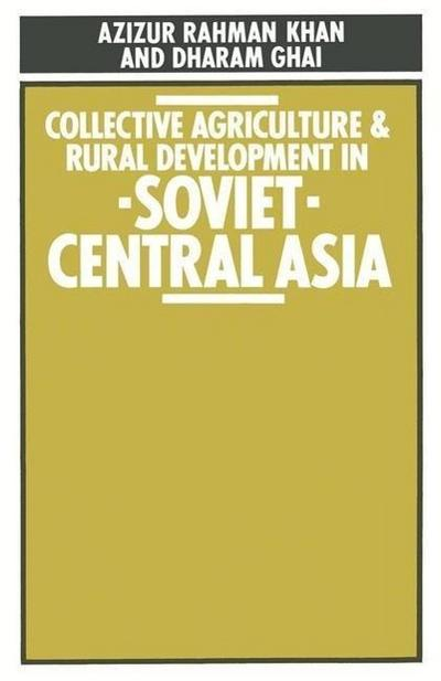 Collective Agriculture and Rural Development in Soviet Central Asia