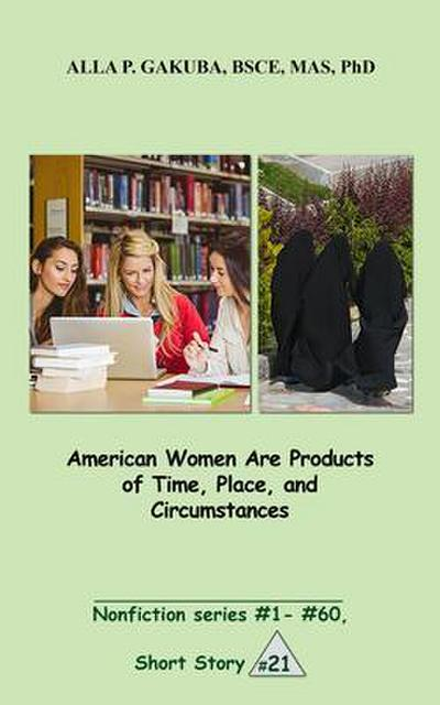 American Women Are Products of Time, Place, and Circumstances.