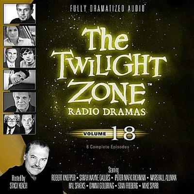 The Twilight Zone Radio Dramas, Volume 18