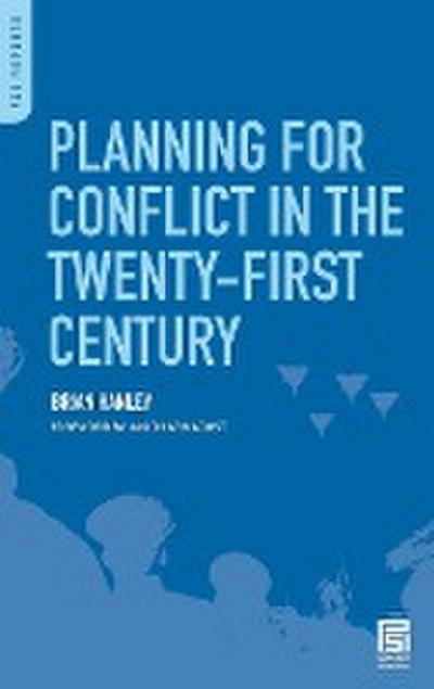 Planning for Conflict in the Twenty-First Century